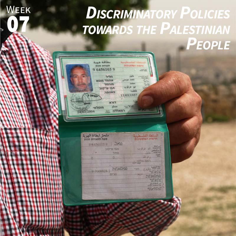 Week 7: Discriminatory Policies towards the Palestinian People