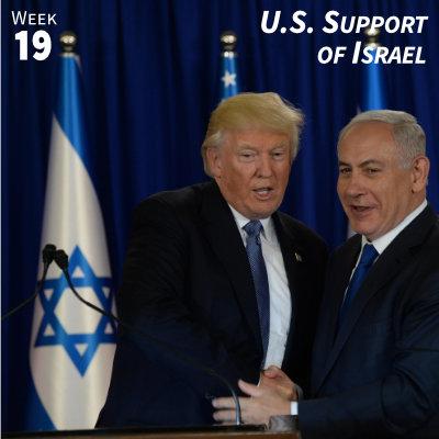 Week 19: U.S. Support of Israel