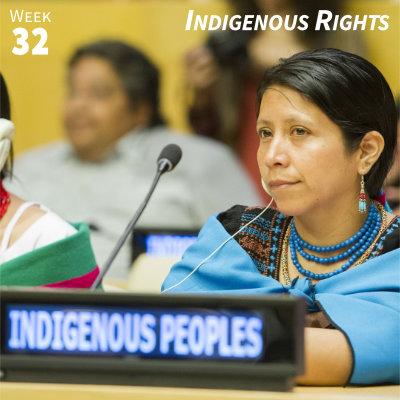 Week 32: Indigenous Rights