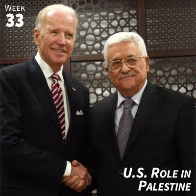 Week 33: U.S. Role in Palestine
