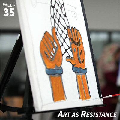 Week 35: Art as Resistance