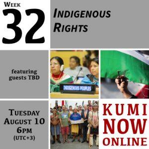 Week 32: Indigenous Rights Online Gathering