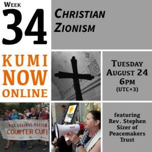 Week 34: Christian Zionism Online Gathering