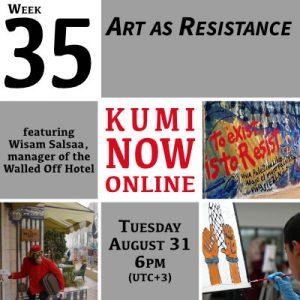 Week 35: Art as Resistance Online Gathering