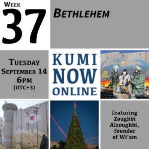 Week 37: Bethlehem Online Gathering