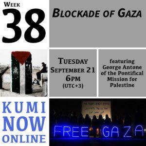 Week 38: Blockade of Gaza Online Gathering